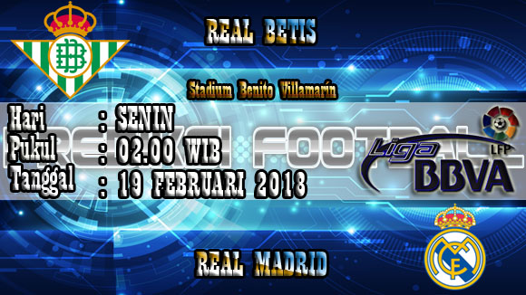 Prediksi Skor Akurat Real Betis Vs Real Madrid 19 Februari 2018