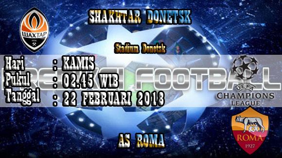 Prediksi Skor Akurat Shakhtar Donetsk vs AS Roma 22 Februari 2018