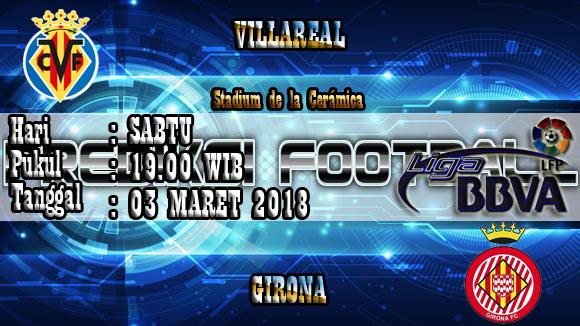 Prediksi Skor Akurat Villarreal vs Girona 03 Maret 2018