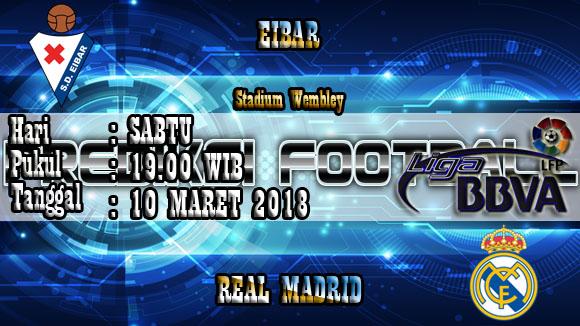 Prediksi Skor Akurat Eibar vs Real Madrid 10 Maret 2018