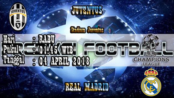 Prediksi Skor Akurat Juventus vs Real Madrid 04 April 2018