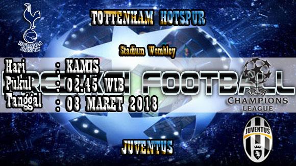 Prediksi Skor Akurat Tottenham Hotspur vs Juventus 08 Maret 2018