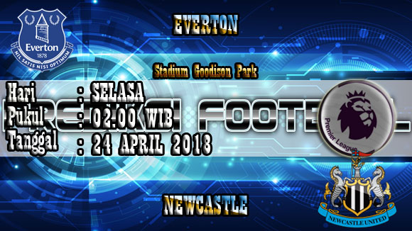 Prediksi Skor Akurat Everton vs Newcastle United 24 April 2018