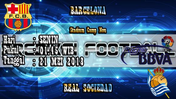 Prediksi Skor Akurat Barcelona vs Real Sociedad 21 Mei 2018
