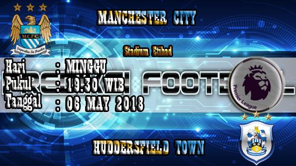 Prediksi Skor Akurat Manchester City vs Huddersfield Town 06 May 2018